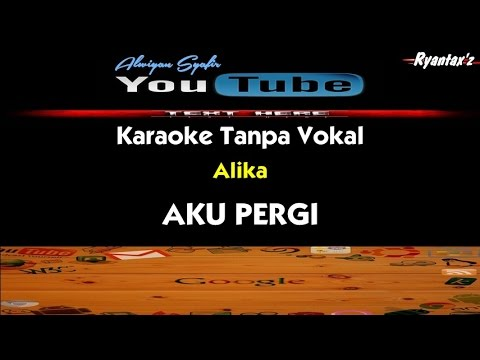 Karaoke Alika Aku Pergi