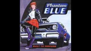 Phantom Blue - Built to Perform (full album)