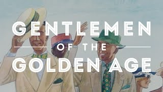 Want To Up Your Style? Learn How with the ebook Gentlemen of The Golden Age