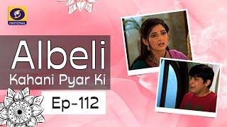 Albeli... Kahani Pyar Ki - Ep #112