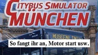 City Bus Simulator München - Let´s Erklärung #01 - Genauso  fangt ihr an, Motorstart usw