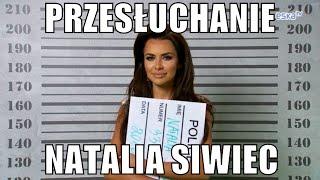 Przesłuchanie : Natalia Siwiec