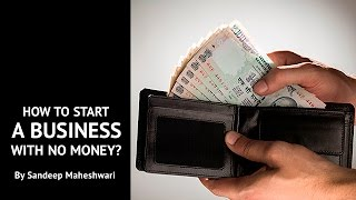 How to Start a Business with No Money? By Sandeep Maheshwari I Hindi