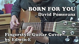 Born For You by David Pomeranz Fingerstyle Guitar Cover w/ Capo