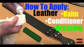How to Apply Leather Balm, Conditioner, and Dressing to a Straight Razor Strop