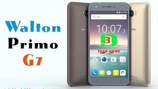 Walton Primo G7 Android Phone Specification,Review & Price