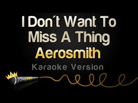 Aerosmith - I Don't Want To Miss A Thing (Karaoke Version)