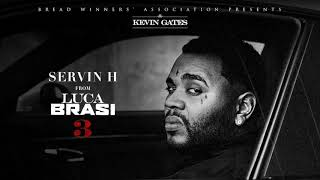 Kevin Gates - Servin H [Official Audio]