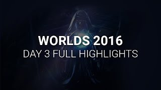 S6 Worlds 2016 Day 3 Highlights - LoL Esports World Championship 2016 Highlights Day 3