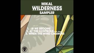 Mikal- When The Wind Changes [Wilderness Sampler]
