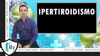 Ipertiroidismo - Cause, Sintomi, Diagnosi, Cura