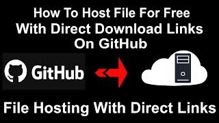 How To Host Files For Free With Direct Links On Github   Free Hosting With Direct Link