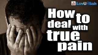 How To Deal With True Pain ᴴᴰ | Islamic Reminder