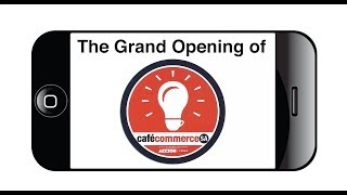 Café Commerce Grand Opening