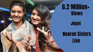 NOORAN SISTERS :- JUGNI | LIVE PERFORMANCE 2015 | FULL VIDEO HD