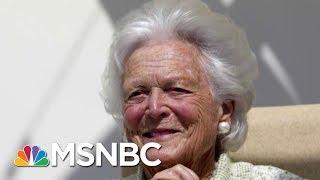 Remembering The Life And Legacy Of Barbara Bush | Morning Joe | MSNBC