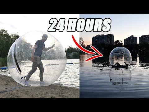 TRAPPED INSIDE A GIANT ZORB BALL FOR 24 HOURS WATER CHALLENGE