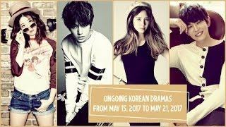 Ongoing Korean Dramas From May 15, 2017 to May 21, 2017