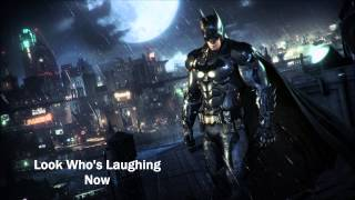 Batman Arkham Knight OST Look Who's Laughing Now