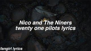 Nico and The Niners || twenty one pilots Lyrics