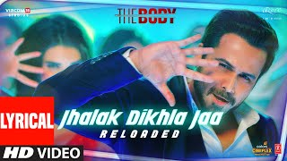 LYRICAL: Jhalak Dikhla Jaa Reloaded  The Body   Rishi K, Emraan H, Scarlett W  Himesh R, Tanishk B