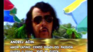 Andrej Acin - Amor Latino   Cento Gradi Del Passion (1998)