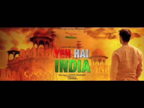 Yeh Hai India | Official Motion Poster | Upcoming Bollywood Movies 2017 | New Hindi Movie 2017 |