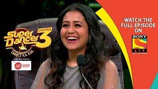 Super Dancer - Chapter 3   Ep 16   Please Welcome Neha Kakkar   17th February, 2019
