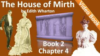 Book 2 - Chapter 04 - The House of Mirth by Edith Wharton