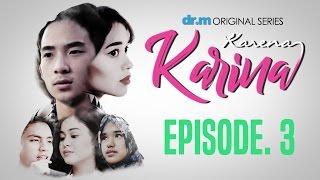 KARENA KARINA - Episode #3