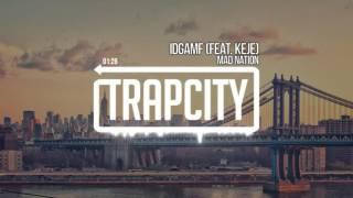 Mad Nation - IDGAMF (feat. Keje)