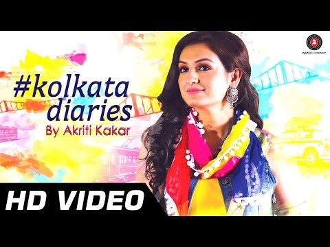 Kolkata Diaries - Akriti Kakar | Full Song - HD | Folk Song