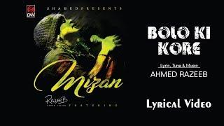 Ahmed Razeeb Ft. BOLO KI KORE | Mizan | Aanchal | Lyric Video | New Band Song 2017