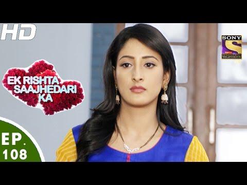 Ek Rishta Saajhedari Ka - एक रिश्ता साझेदारी का - Episode 108 - 10th January, 2017
