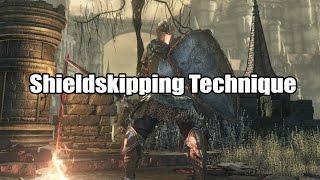 Shieldskipping Technique - Dark Souls III