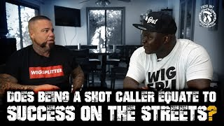 Does being a SHOT CALLER equate to Success on the Streets? - Prison Talk 16.22