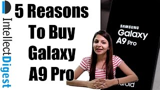 5 Reasons To Buy Samsung Galaxy A9 Pro | Intellect Digest