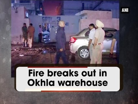 Fire breaks out in Okhla warehouse - Delhi News