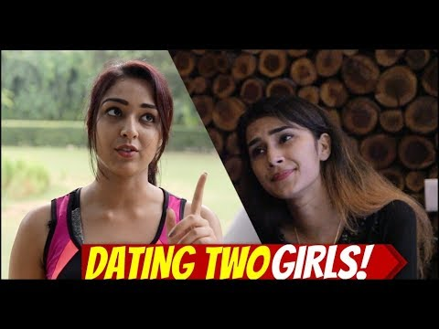 WHEN GUY DATES TWO GIRLS AT SAME TIME !