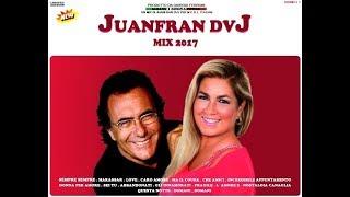 ALBANO & ROMINA POWER MIX 2017, ULTIMA LAVORO DI JUANFRAN DVJ 2017