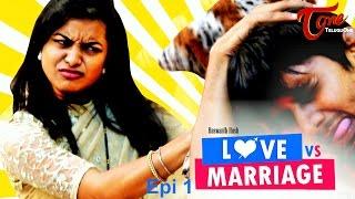Love vs Marriage | Telugu Comedy Web Series | Episode 1 | Haswanth Modem | #TeluguWebseries