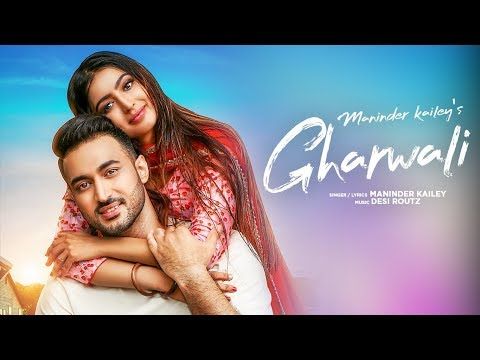 Xxx Mp4 Gharwali Maninder Kailey Full Song Desi Routz Latest Punjabi Songs 2019 3gp Sex