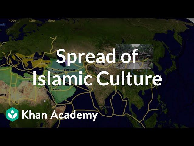 Spread of Islamic Culture | World History | Khan Academy