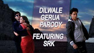 Dilwale Gerua Parody ft. Shah Rukh Khan || Shudh Desi Gaane || Salil Jamdar