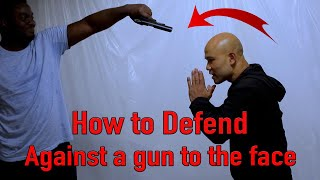 How to defend against a gun to the face