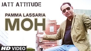 Moh Video Song | Jatt Attitude | Pamma Lassaria | Latest Punjabi Song
