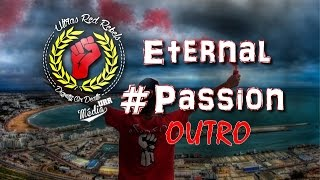 Ultras Red Rebels: Album 2015 Eternal Passion - OUTRO
