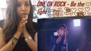 ONE OK ROCK - Be the light ' LIVE _ REACTION