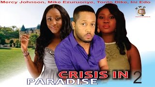 Crisis in Paradise 2 - Nigerian Nollywood Movie