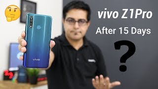 Is vivo Z1 Pro Now Best Midranger Smartphone.? After 15 Days  खरीदने से पहले जरूर देखिये